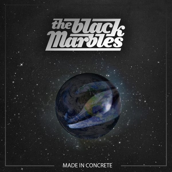 The Black Marbles - Made In Concrete אלבום להורדה