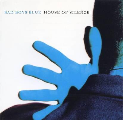 Bad Boys Blue- House Of Silence אלבום להורדה