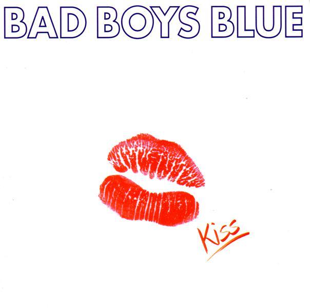 Bad Boys Blue - Kiss אלבום להורדה