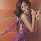 Rihanna - We Ride אלבום להורדה