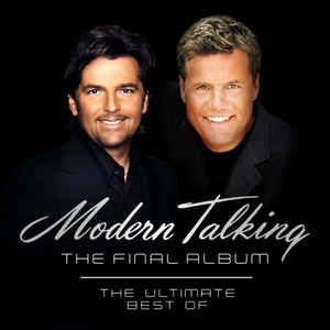 Modern Talking - The Final Album The Ultimate Best Of אלבום להורדה